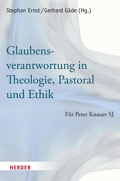 Glaubensverantwortung in Theologie, Pastoral und Ethik - Coverbild