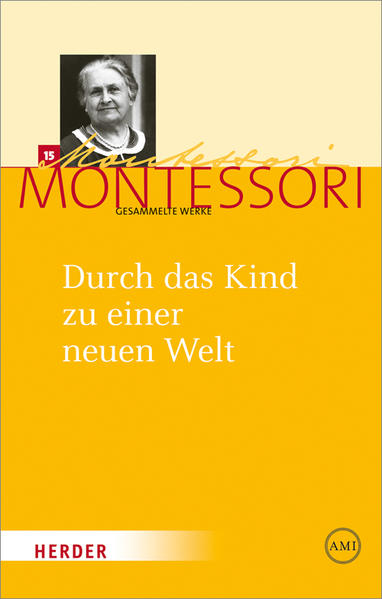 Maria Montessori - Gesammelte Werke / Durch das Kind zu einer neuen Welt - Coverbild