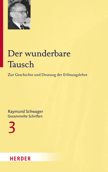 Raymund Schwager - Gesammelte Schriften / Der wunderbare Tausch - Coverbild