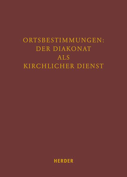 Ortbestimmungen: Der Diakonat als kirchlicher Dienst - Coverbild