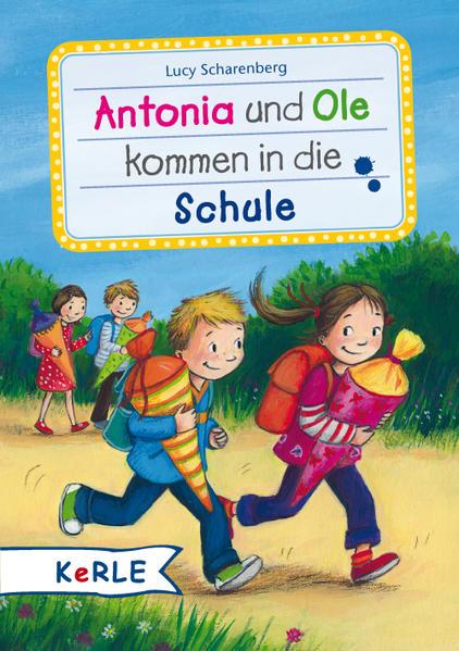 Antonia und Ole kommen in die Schule - Coverbild