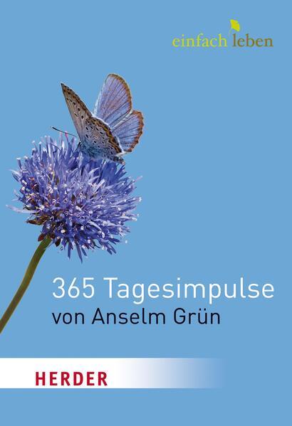 Einfach Leben. 365 Tagesimpulse von Anselm Grün - Coverbild