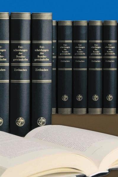 Entscheidungen des Bundesgerichtshofes in Zivilsachen BGHZ / Entscheidungen des Bundesgerichtshofes in Zivilsachen BGHZ - Coverbild