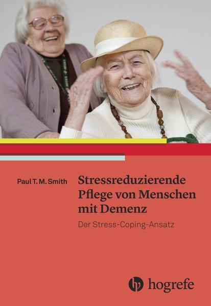 Stressreduzierende Pflege von Menschen mit Demenz - Coverbild