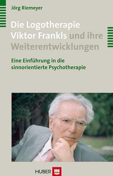 Die Logotherapie Viktor Frankls und ihre Weiterentwicklungen - Coverbild
