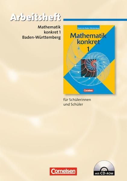 Mathematik konkret - Realschule Baden-Württemberg / Band 1 - Arbeitsheft mit eingelegten Lösungen und CD-ROM - Coverbild