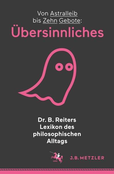 Dr. B. Reiters Lexikon des philosophischen Alltags: Übersinnliches - Coverbild