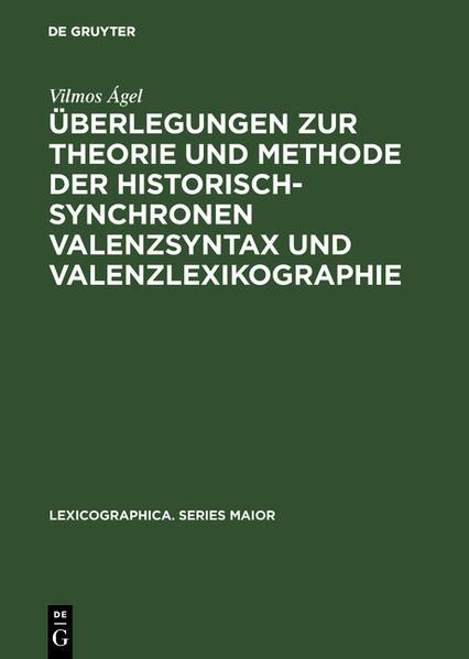 Überlegungen zur Theorie und Methode der historisch-synchronen Valenzsyntax und Valenzlexikographie - Coverbild