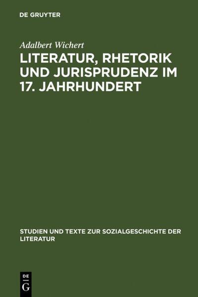 Literatur, Rhetorik und Jurisprudenz im 17. Jahrhundert - Coverbild