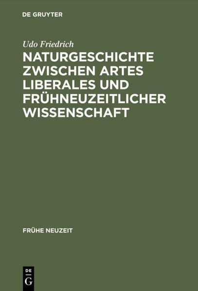 Naturgeschichte zwischen artes liberales und frühneuzeitlicher Wissenschaft - Coverbild