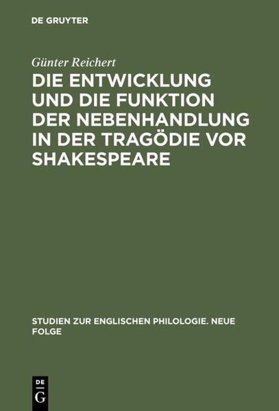 Die Entwicklung und die Funktion der Nebenhandlung in der Tragödie vor Shakespeare - Coverbild