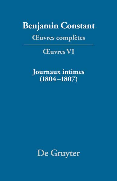 Benjamin Constant: Œuvres complètes. Œuvres / Journaux intimes (1804-1807) suivis de Affaire de mon Père (1811) - Coverbild