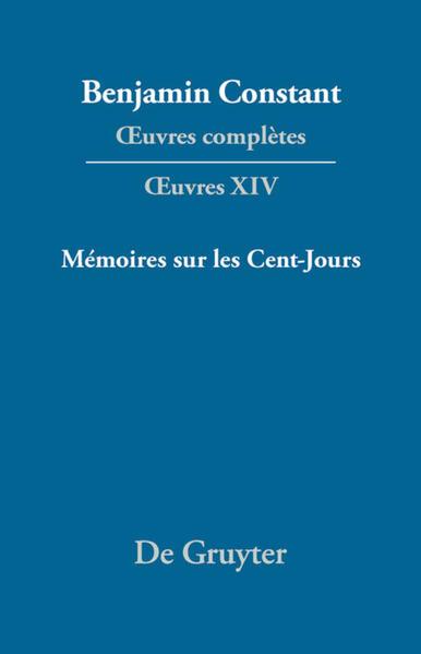 Benjamin Constant: Œuvres complètes. Œuvres / Mémoires sur les Cent-Jours - Coverbild