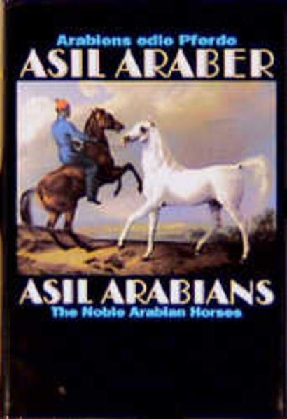 Asil Araber IV - Arabiens edle Pferde/The Noble Arabian Horse - Coverbild