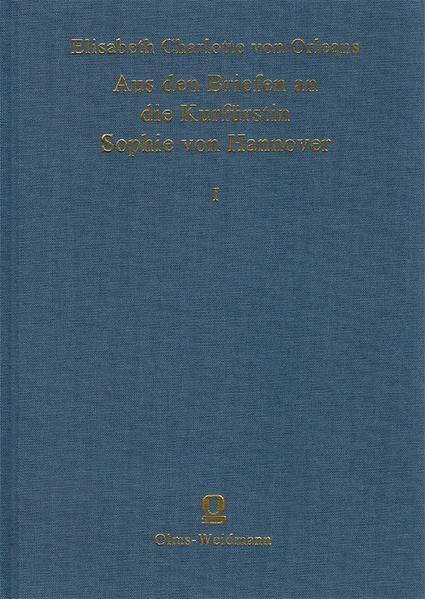 Aus den Briefen der Herzogin Elisabeth Charlotte von Orleans an die Kurfürstin Sophie von Hannover - Coverbild