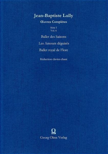Oeuvres Complètes / Série I: Ballets et Mascarades / Ballet des Saison /Les Amours déguisés /Ballet royal de Flore /Piano score - Coverbild
