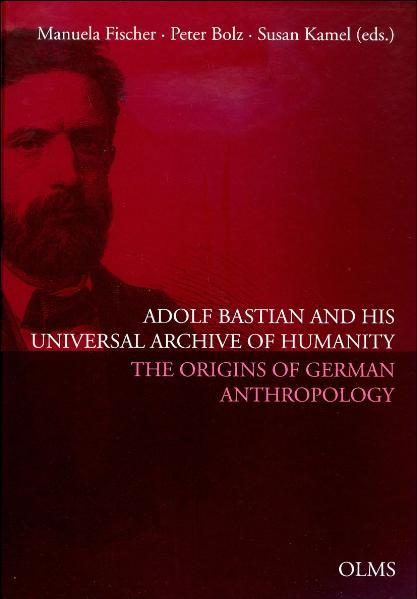 Adolf Bastian and His Universal Archive of Humanity - Coverbild