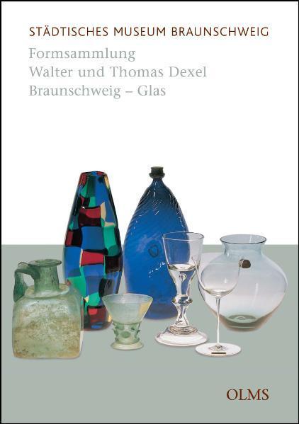 Formsammlung Walter und Thomas Dexel, Braunschweig - Glas - Coverbild