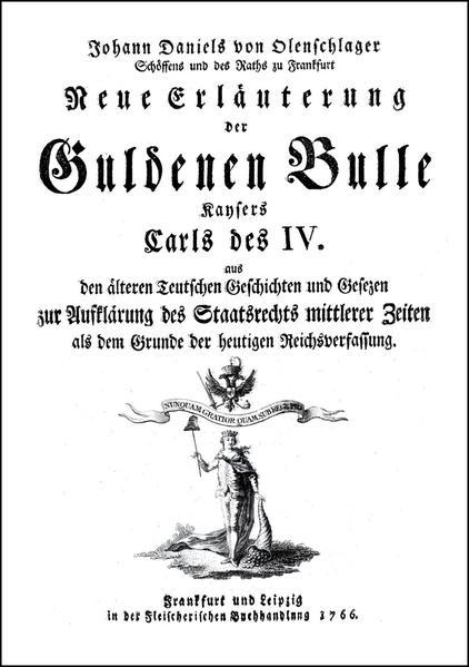 Neue Erläuterung der Guldenen Bulle Kaysers Carls IV. - Coverbild