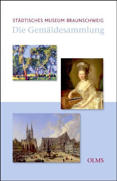Die Gemäldesammlung des Städtischen Museums Braunschweig - Coverbild