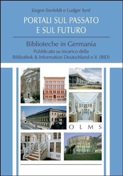 Portali sul passato e sul futuro - Biblioteche in Germania - Coverbild