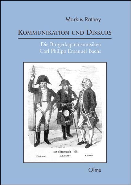Kommunikation und Diskurs. Die Bürgerkapitänsmusiken Carl Philipp Emanuel Bachs - Coverbild