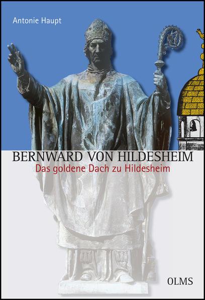 Bernward von Hildesheim. - Das goldene Dach zu Hildesheim - Coverbild