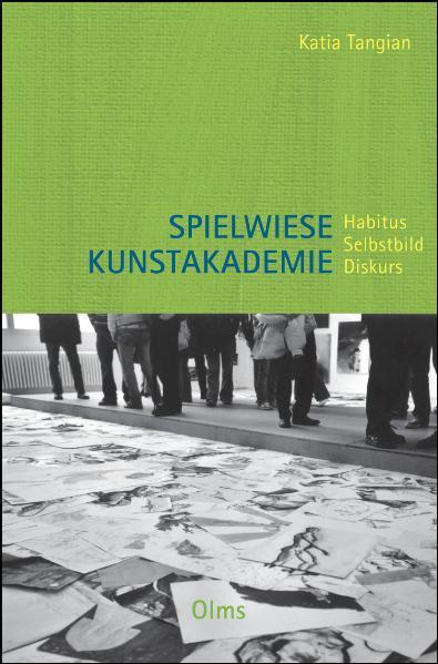 Spielwiese Kunstakademie: Habitus, Selbstbild, Diskurs - Coverbild