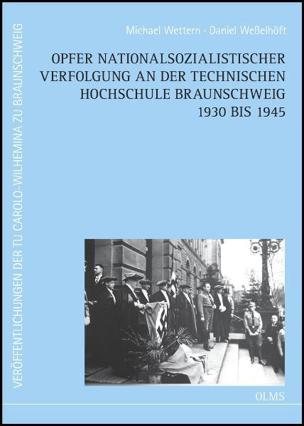 Opfer nationalsozialistischer Verfolgung an der Technischen Hochschule Braunschweig 1930 bis 1945 - Coverbild