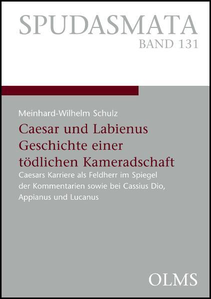 Caesar und Labienus: Geschichte einer tödlichen Kameradschaft - Coverbild