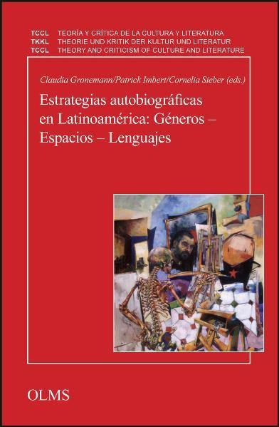Estrategias autobiográficas en Latinoamérica (Siglos XIX-XXI): Géneros - Espacios - Lenguajes - Coverbild