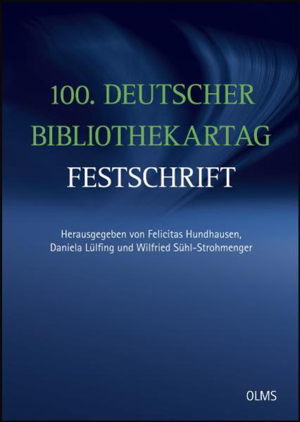 100. Deutscher Bibliothekartag – Festschrift - Coverbild