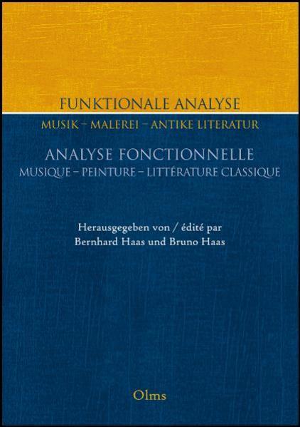 Funktionale Analyse : Musik - Malerei -  antike Literatur  Analyse Fonctionnelle : Musique - Peinture - Littérature classique - Coverbild