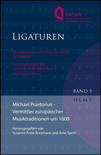 Michael Praetorius - Vermittler europäischer Musiktraditionen um 1600 - Coverbild