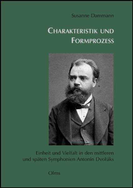 Charakteristik und Formprozess. Einheit und Vielfalt in den späten Symphonien Antonín Dvoráks - Coverbild