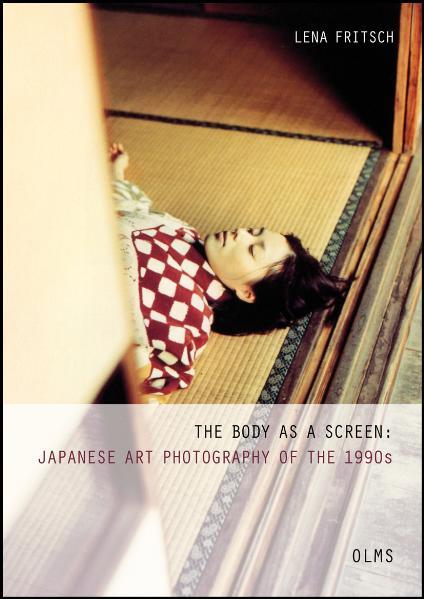 The Body as a Screen: Japanese Art Photography of the 1990s - Coverbild