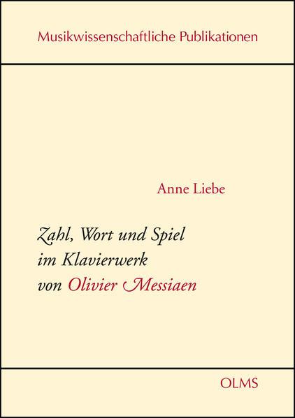 Zahl, Wort und Spiel im Klavierwerk von Olivier Messiaen - Coverbild