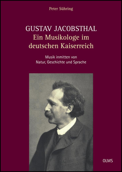Gustav Jacobsthal - Ein Musikologe im deutschen Kaiserreich - Coverbild