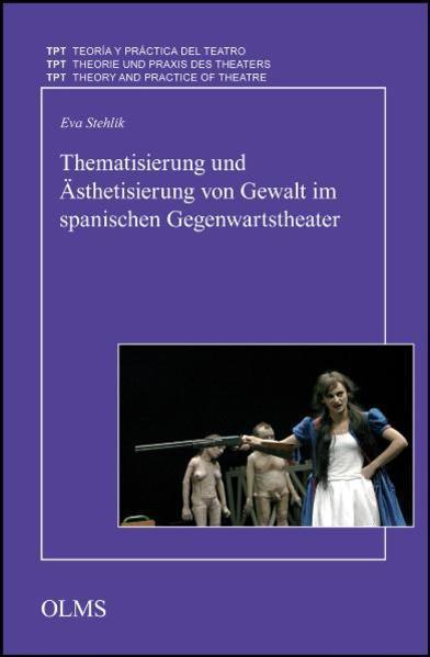 Thematisierung und Ästhetisierung von Gewalt im spanischen Gegenwartstheater - Coverbild