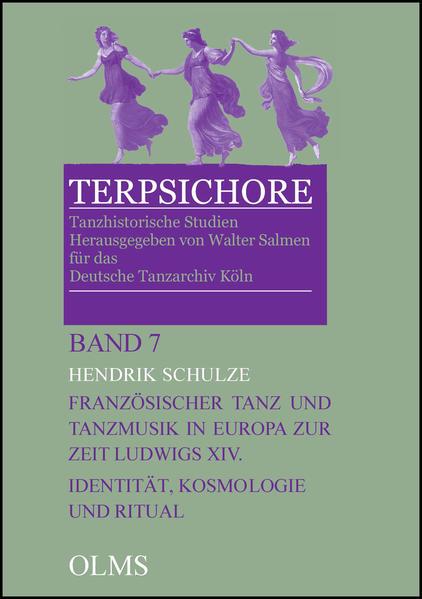 Französischer Tanz und Tanzmusik in Europa zur Zeit Ludwigs XIV.: Identität, Kosmologie und Ritual - Coverbild