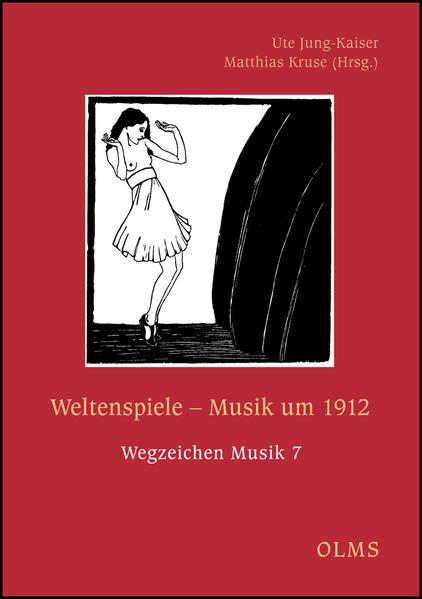 Weltenspiele. Musik um 1912 - Coverbild