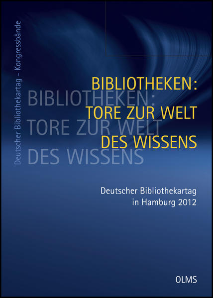 Bibliotheken: Tore zur Welt des Wissens. 101. Deutscher Bibliothekartag in Hamburg 2012 - Coverbild