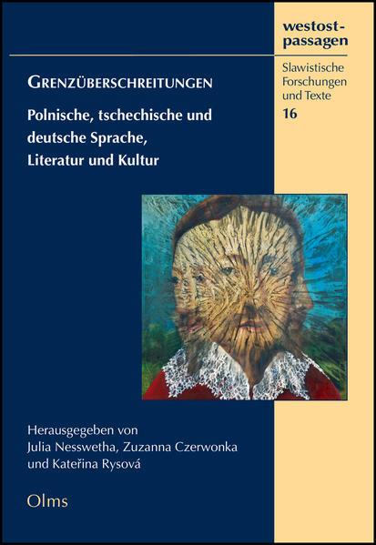 Grenzüberschreitungen - Polnische, tschechische und deutsche Sprache, Literatur und Kultur - Coverbild