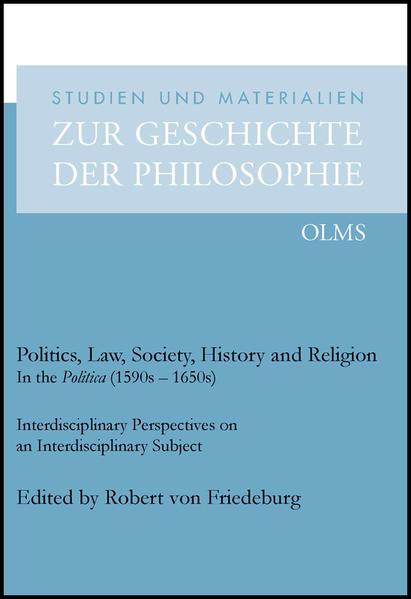 Politics, Law, Society, History and Religion in the Politica (1590s - 1650s) - Coverbild
