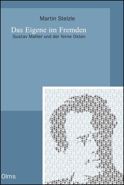 Das Eigene im Fremden. Gustav Mahler und der ferne Osten - Coverbild