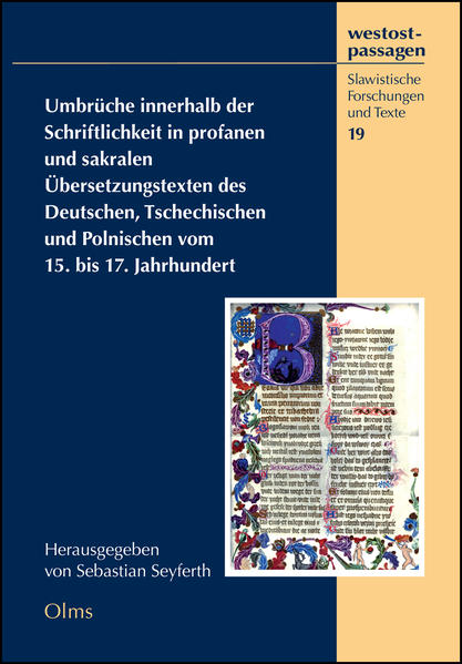 Umbrüche innerhalb der Schriftlichkeit in profanen und sakralen Übersetzungstexten des Deutschen, Tschechischen und Polnischen vom 15. bis 17. Jahrhundert - Coverbild