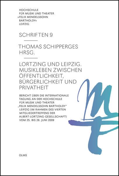 Lortzing und Leipzig. Musikleben zwischen Öffentlichkeit, Bürgerlichkeit und Privatheit - Coverbild