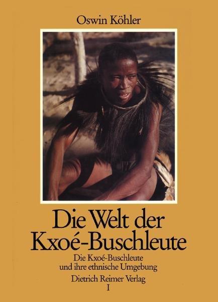 Die Welt der Kxoé-Buschleute im Südlichen Afrika - Coverbild
