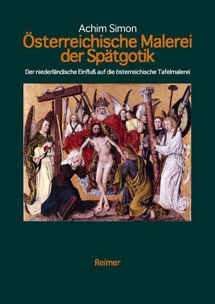 Österreichische Tafelmalerei der Spätgotik von Achim Simon PDF Download