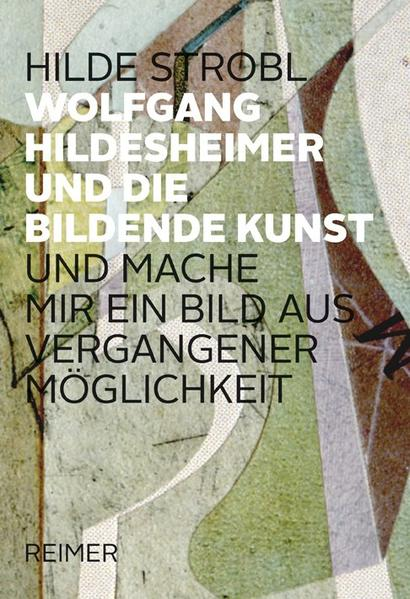 Wolfgang Hildesheimer und die bildene Kunst - - Coverbild
